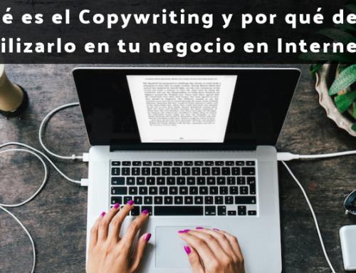 ¿Qué es el Copywriting y por qué debes utilizarlo en tu negocio en Internet?